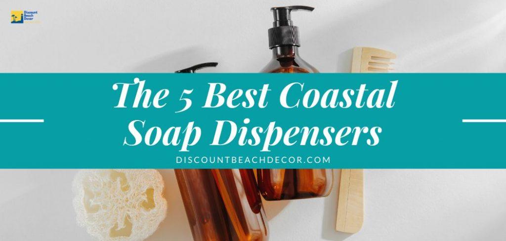 Coastal Themed Soap dispenser