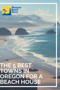 The 5 Best Towns in Oregon for a Beach House