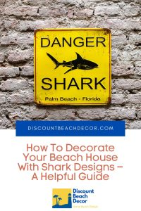 How To Decorate Your Beach House With Shark Designs – A Helpful Guide