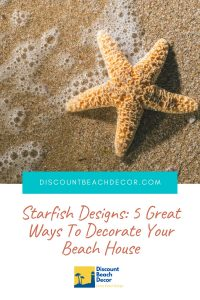 Starfish Designs 5 Great Ways To Decorate Your Beach House