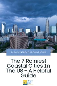 The 7 Rainiest Coastal Cities In The US – A Helpful Guide