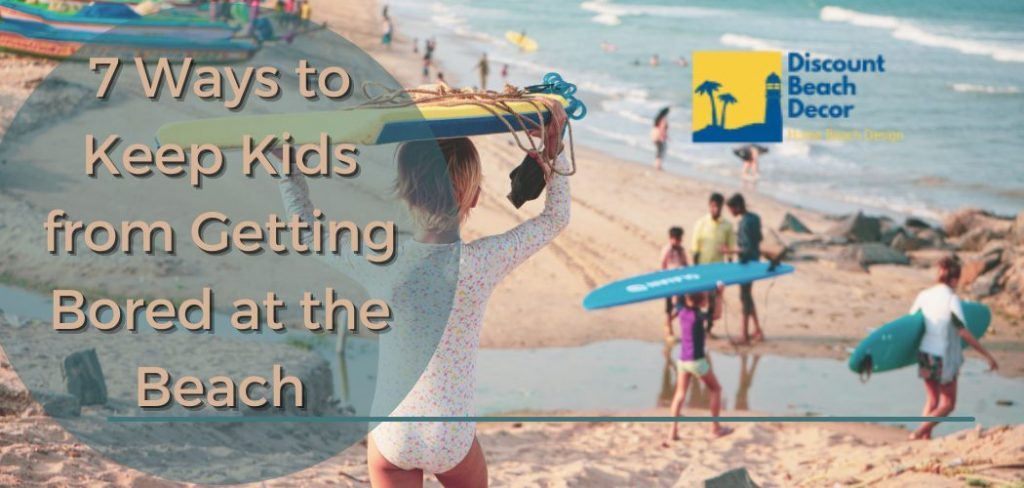 Seven Ways to Keep Kids from Getting Board at the Beach