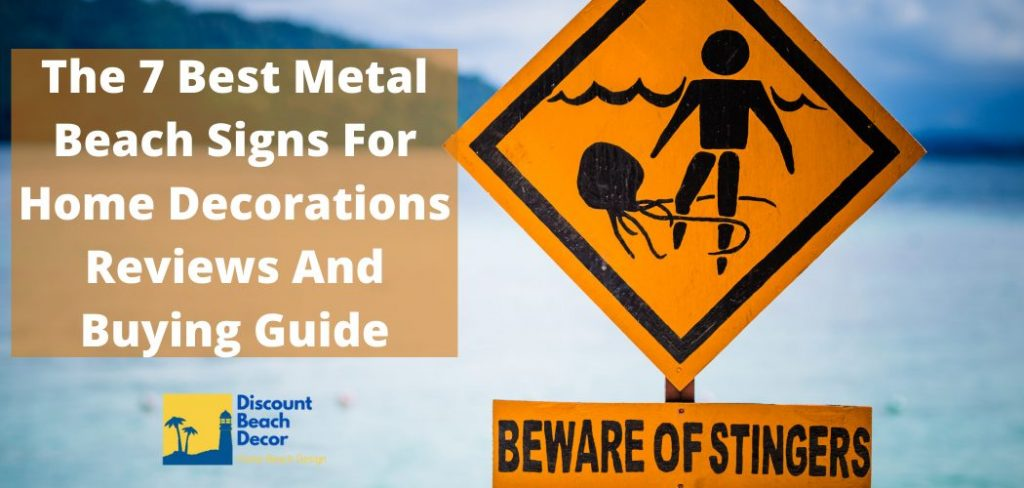 The 7 Best Metal Beach Signs For Home Decorations Reviews And Buying Guide